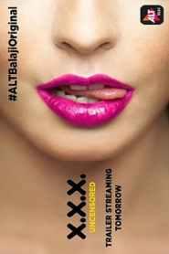 XXX Uncensored S01 Hindi Complete Web Series