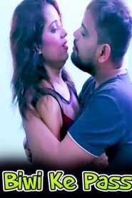 Biwi Ke Pass (Part2) (2021) Xprime Originals Hindi Hot Short Film