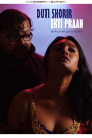 Duti Shorir Ekti Praan 2021 UNRATED Bengali Short Film Download