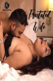 Frustated wife 2021 Rajsi Verma Paid Video Short Film Download