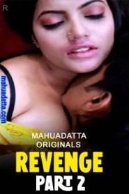 Revenge (Part 2) (2021) Mahuadatta Originals Hot Short Film