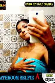 Bathroom Selfie (2021) Cinema Dosti Originals Hot Short Film