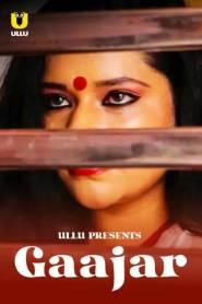 Gaajar (2021) UllU Originals Hindi Hot Short Film