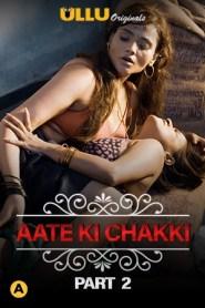 Aate Ki Chakki (Part 2) Charmsukh 2021 Hindi Ullu Originals Complete Web Series