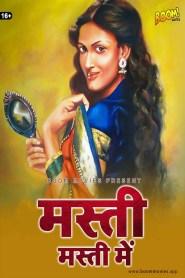 Masti Masti Mein (2021) Boom Movies Originals Hindi Hot Short Film