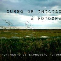 Curso de Iniciação à Fotografia, 13 de Março.