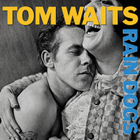 "FOTO DE CAPA, ""Rain Dogs"" de Tom Waits"