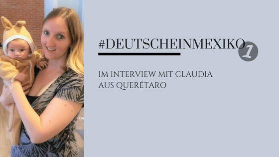 Deutsche in Mexiko Part 1 - im Interview mit Claudia aus Querétaro