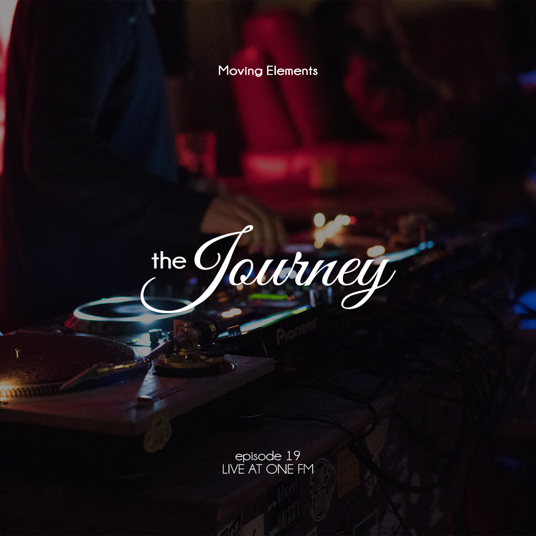 Moving Elements – The Journey E19 – Live at OneFM