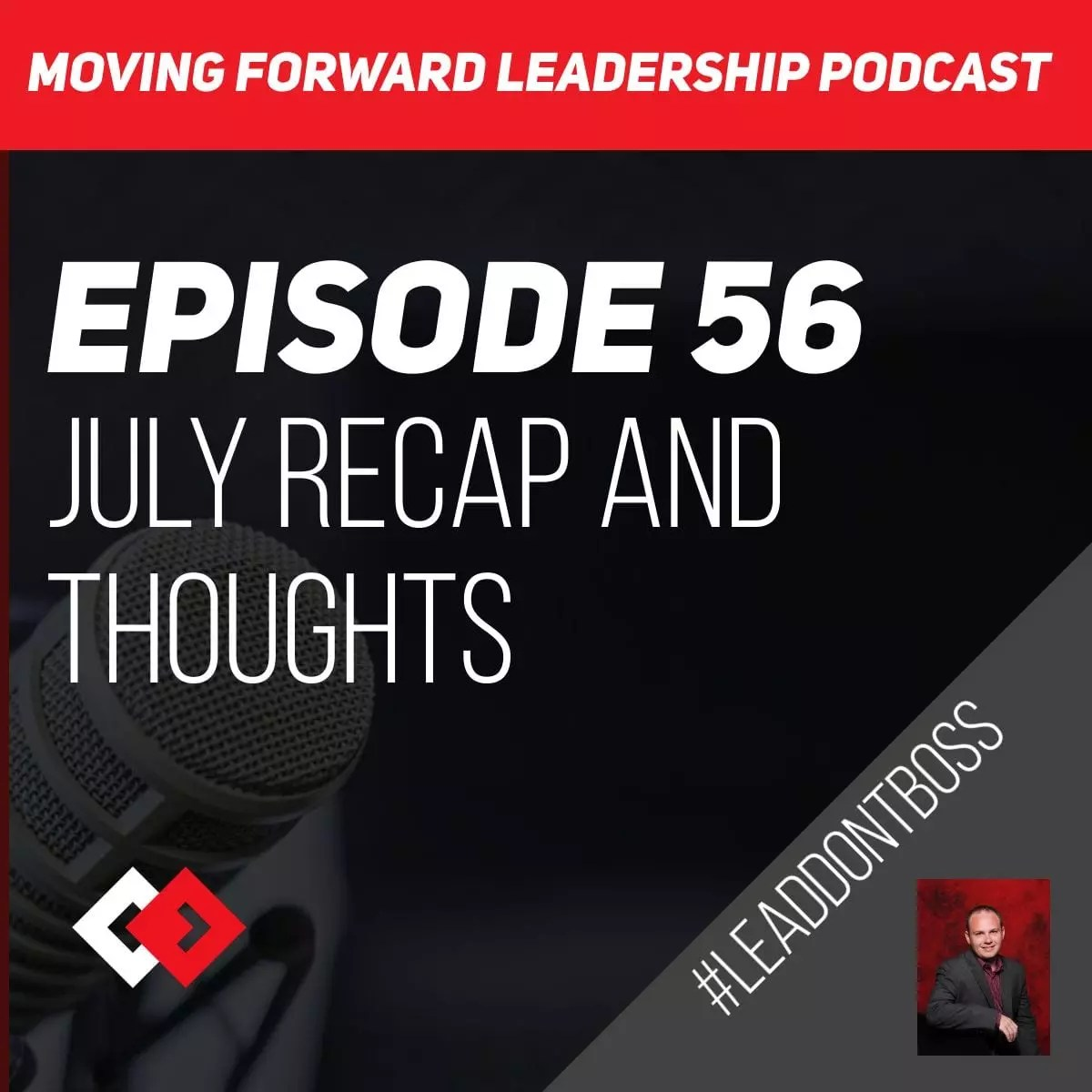 July Recap and Thoughts | Episode 56