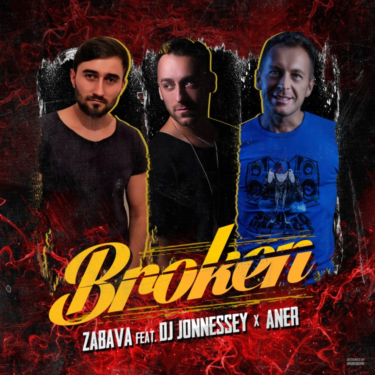 [MASTER] ZaBaVa feat. DJ JONNESSEY & ANER - BROKEN