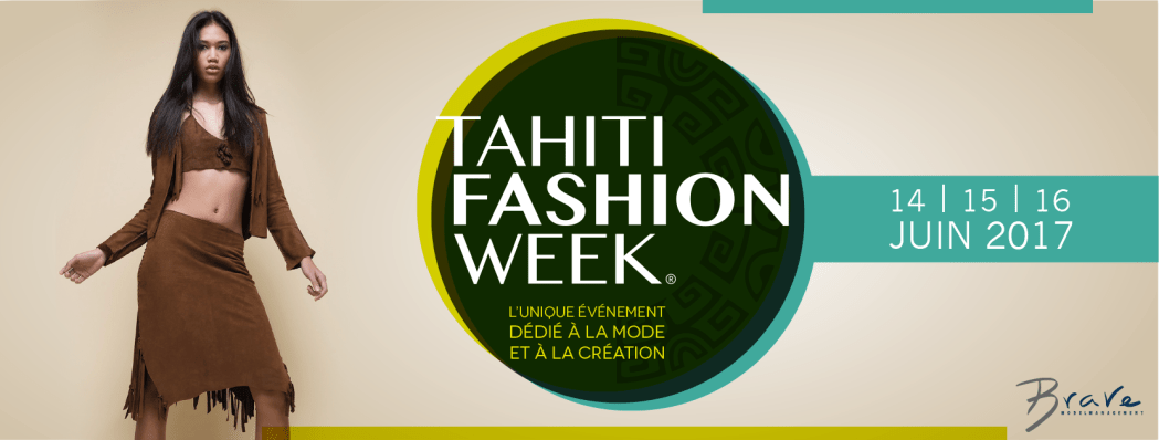 TAHITI FASHION WEEK 2017 – Le rendez-vous mode de l'année à ne pas manquer