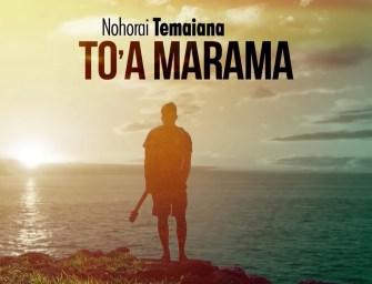 Nohorai Temaiana – To'a Marama