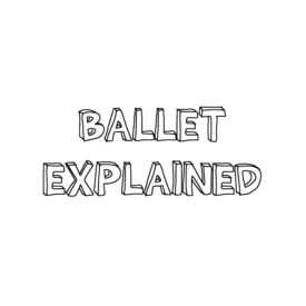ballet explained // movita beaucoup