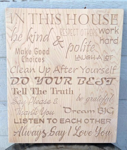 "CNC Sign 18 - 09 - In This House. Hard Maple. 13"" x 16"" x 3/4""."