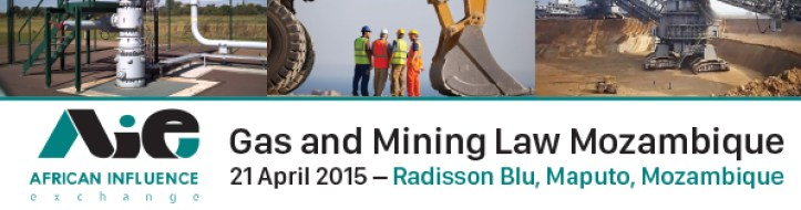 The Gas and Mining Law Mozambique Conference 2015