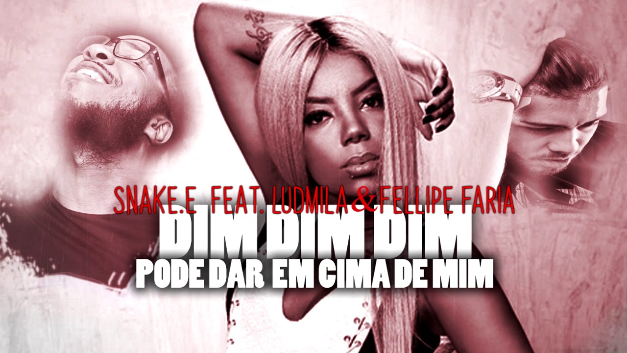 Ludmilla feat Snake.E & Fellipe Faria – Din Din Din (Remix) [Download mp3]