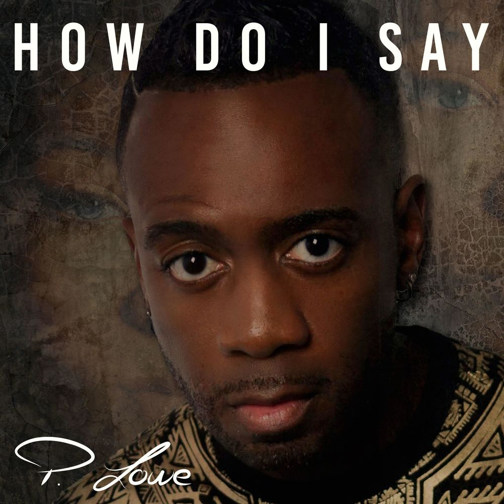 P. Lowe – How Do I Say (Download mp3 2020)