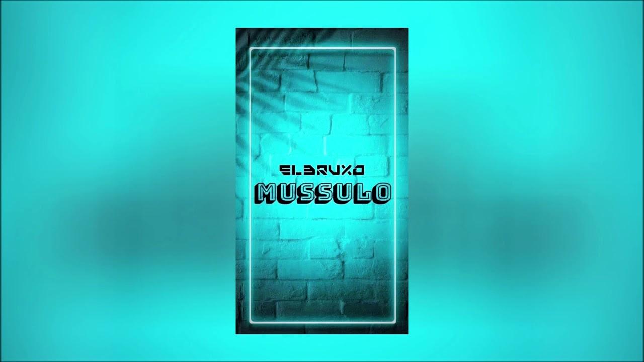 El Bruxo – Mussulo (Download mp3 2020)