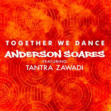 Anderson Soares feat. Tantra Zawadi – Together We Dance (Download mp3 2020)