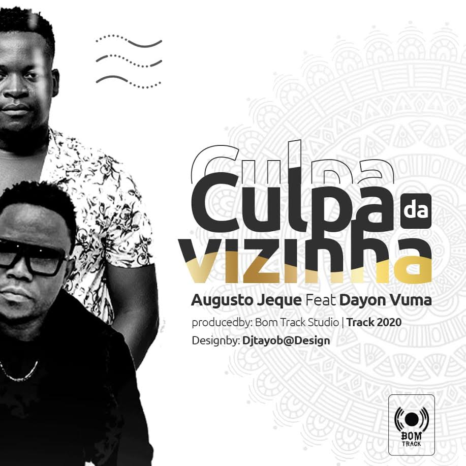 Augusto Jeque feat. Dayon Vuma – Culpa Da Vizinha (Download mp3 2020)