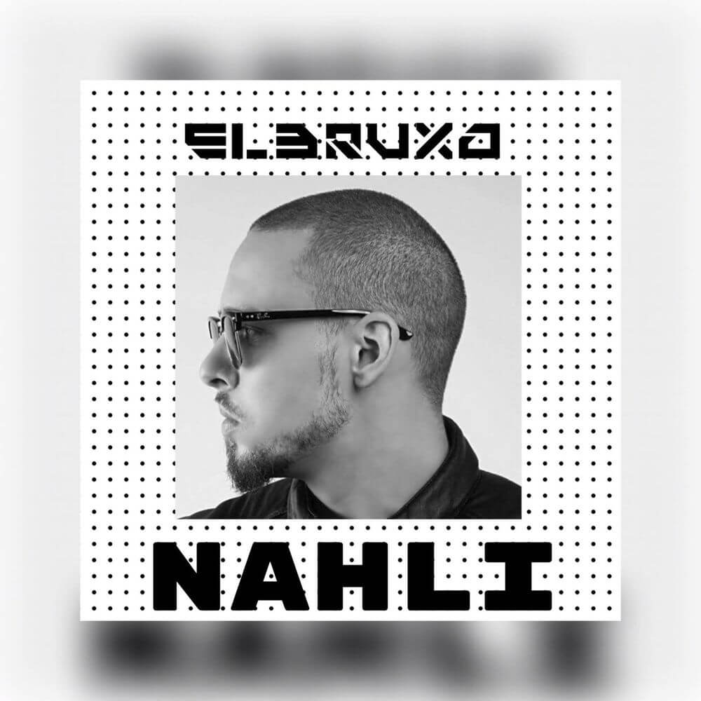 El Bruxo – Nahli (Download mp3 2020)