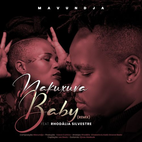 Mavundja feat. Rhodalia Silvestre – Nakuxuva Baby (Remix) [Download mp3 2002]