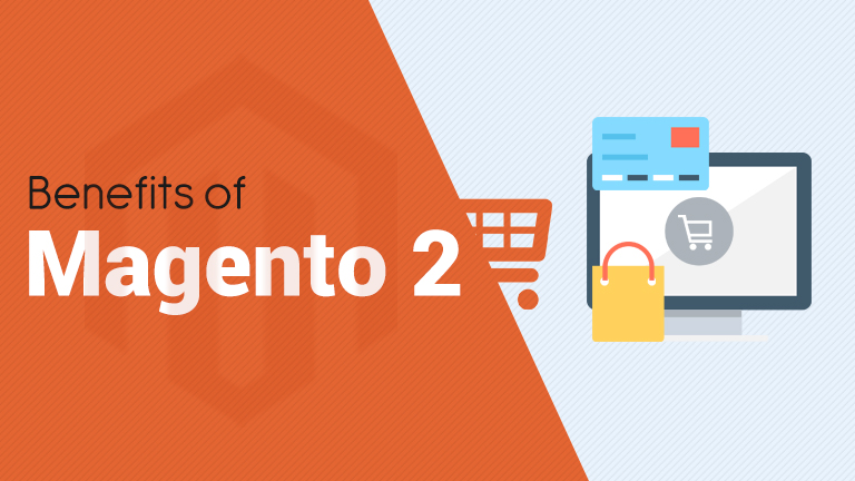 Benefits of Magento 2 in Developing E-commerce Website