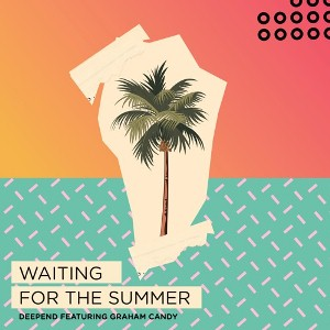 Deepend feat. Graham Candy - Waiting For The Summer ...
