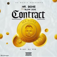 MUSIC: Mr Bone Ft Slowdog – Contract