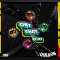 MUSIC: Dinars – Chit Chat Talk