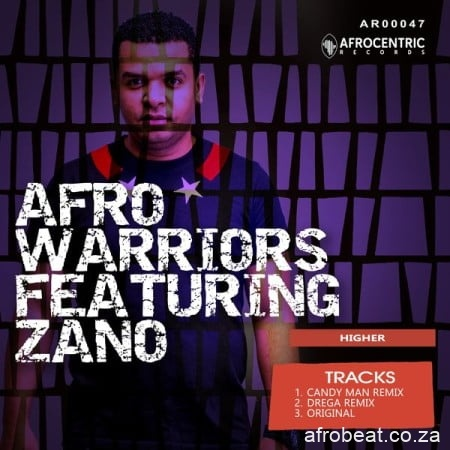 Afro-Warriors-–-Higher-Candy-Man-remix-ft.-Zano