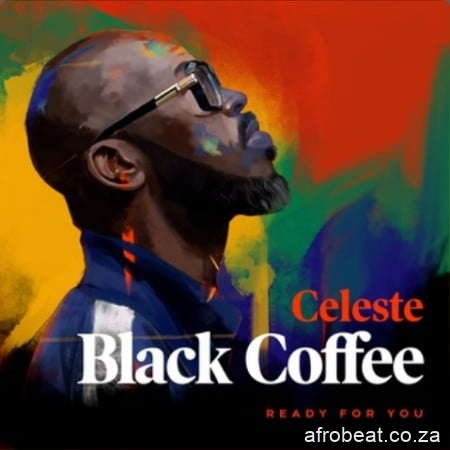 Black-Coffee-–-Ready-For-You-Ft.-Celeste