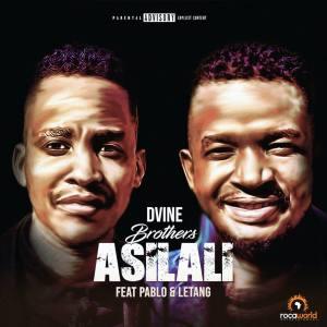 Download-Dvine-Brothers-Asilali-Ft.-Pablo-Letang-1