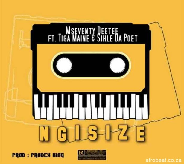 Download-Mseventy-DeeTee-Ngisize-Ft.-Tiga-Maine-Sihle-Da-Poet
