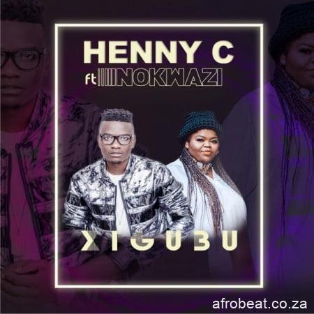 Henny-C-Xigubu-ft.-Nokwazi