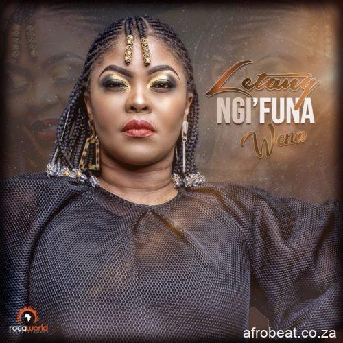 Letang-–-Ngifuna-Wena
