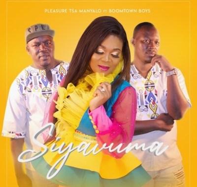Pleasure-Tsa-Manyalo-–-Siyavuma-Ft.-Boomtown-Boys