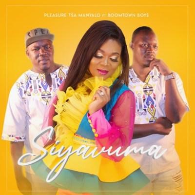 Pleasure-Tsa-Manyalo-E28093-Siyavuma-Ft.-Boomtown-Boys