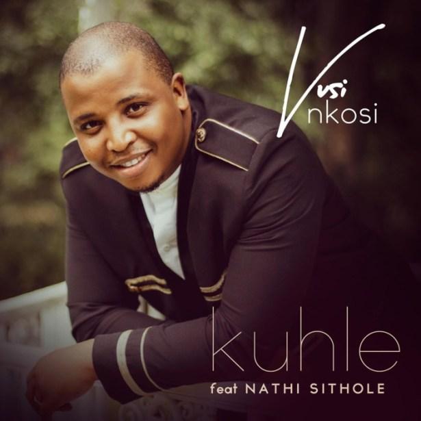 Vusi-Nkosi-E28093-Kuhle-Ft.-Nathi-Sithole