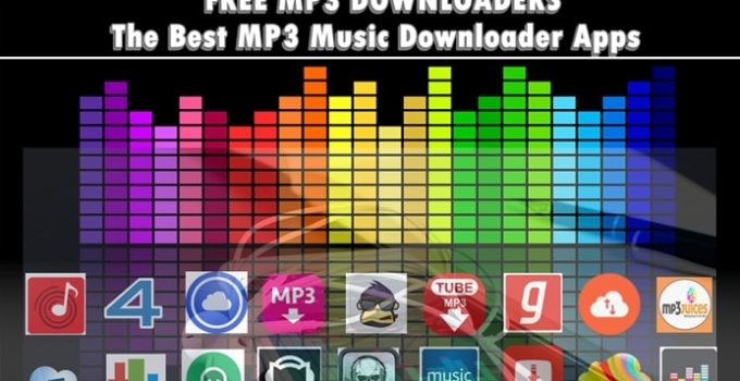 Free MP3 Music Downloaders: The Best Apps to Download Free MP3 Songs