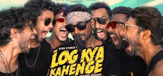 LOG KYA KAHENGE LYRICS – Abhinav Shekhar - Remo D'Souza