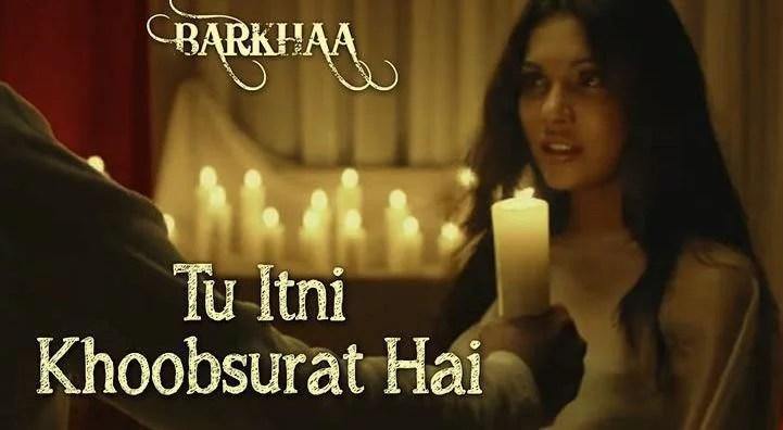 Tu Itni Khoobsurat Hai Lyrics – Barkhaa – Jubin Nautiyal