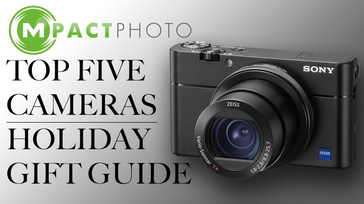 Top 5 Cameras - 2016 Holiday Gift Guide - MpactPhoto News