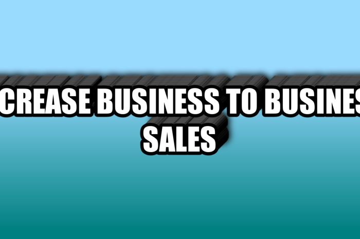 How to Improve B2B Sales Greatly and Hit Your Yearly Target