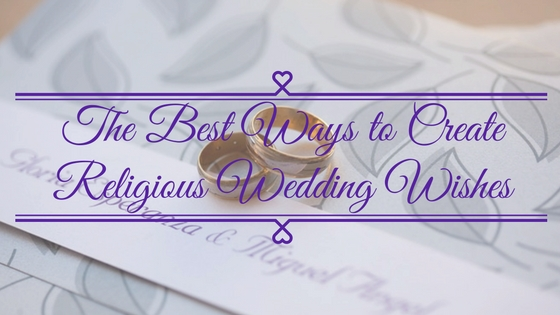 the best ways to create religious wedding wishes