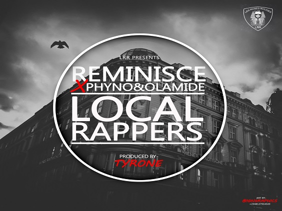 Download: Reminisce – Local Rappers ft  Phyno & Olamide : Music