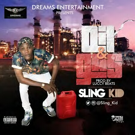 47vibez Download Music: Sling Kid [@sling_kid] - Oil And Gas