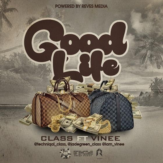 GOODLIFE3 Download: Class - Good Life ft. Vinee : Music