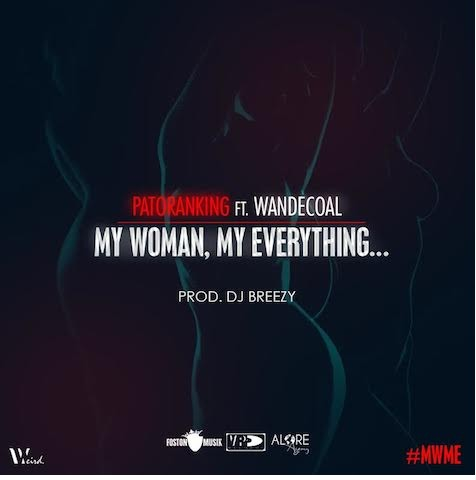 WM1 Download MP3: Patoranking – My Woman, My Everything ft. Wande Coal | @patorankingfire @wandecoal